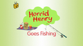 Horrid Henry Goes Fishing.PNG