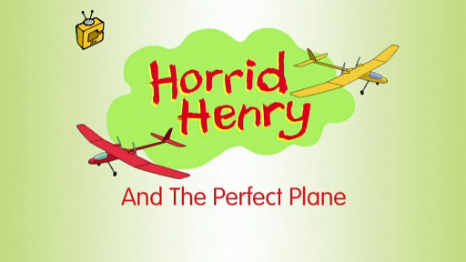 File:Horrid Henry and the Perfect Plane.PNG