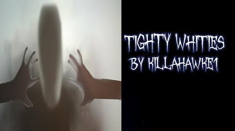 TIGHTY WHITIES By Killahawke1 Creepypasta