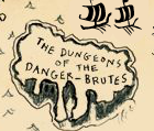 Dungeons of the Danger-Brutes
