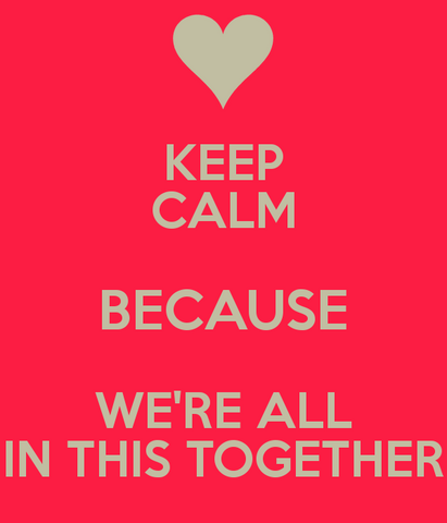 File:Keep-calm-because-we-re-all-in-this-together.png