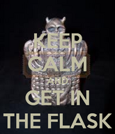 Keep-calm-and-get-in-the-flask-3