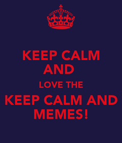 Keep-calm-and-love-the-keep-calm-and-memes-1