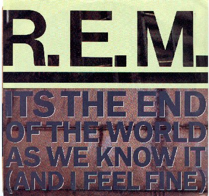 File:R.E.M. - It's the End of the World as We Know It (And I Feel Fine) (United States).jpg
