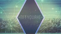 Tiffyquake