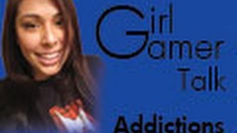 Gamer Talk 1 Addictions