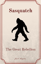Sasquatch- The Great Rebellion