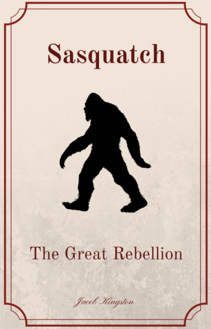 File:Sasquatch- The Great Rebellion.png