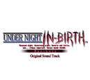 UNDER NIGHT IN-BIRTH Exe:Late Original Sound Track