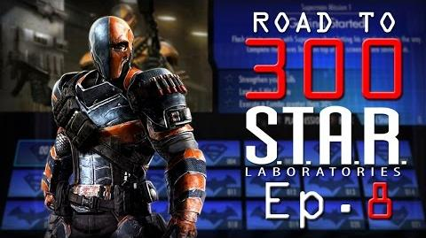 Road to 300 - Ep.8 - Deathstroke (S.T.A.R. Labs Mission 71-80)