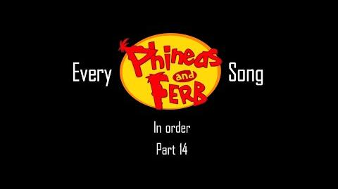 Every Phineas and Ferb Song in Order (Part 14)
