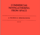 Commercial Newsgathering From Space—A Technical Memorandum