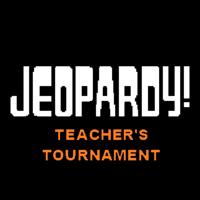 Jeopardy! Teacher's Tournament