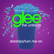 Starships/Turn Me On