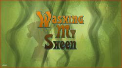 Washing My Sheen