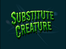 Substitute Creature (Title Card)