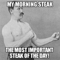 Overly Manly Man Morning Steak