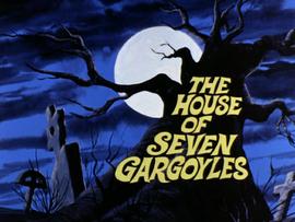 The House of Seven Gargoyles title card