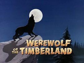 Werewolf of the Timberland title card