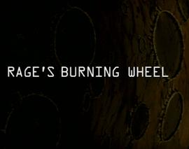 Rage's Burning Wheel title card