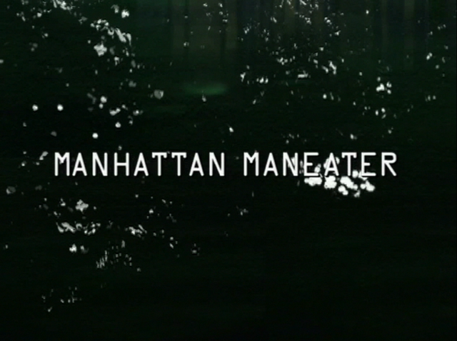 File:Manhattan Maneater title card.png