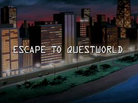 Escape to Questworld title card