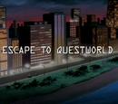 Escape to Questworld