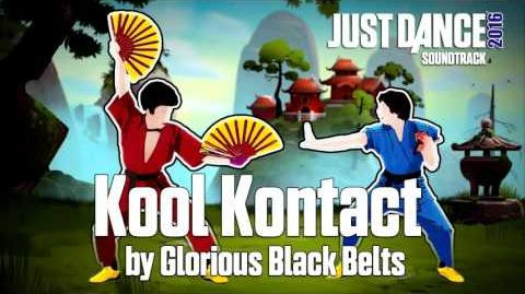 Just Dance 2016 Soundtrack - Kool Kontact by Glorious Black Belts