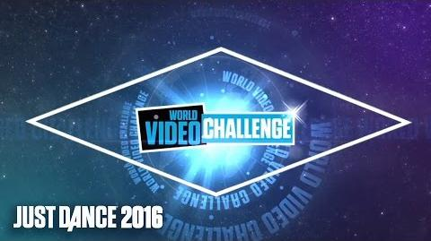 Just Dance 2016 WORLD VIDEO CHALLENGE