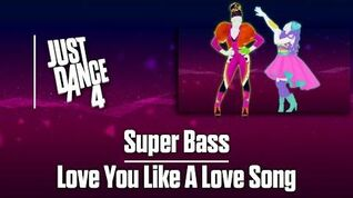 Super Bass VS Love You Like A Love Song (Battle) - Just Dance 4