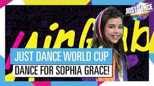 DANCE FOR SOPHIA GRACE AT THE JUST DANCE WORLD CUP !