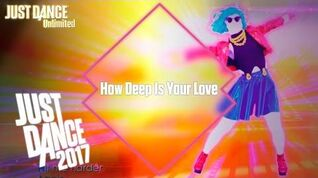 Just Dance Unlimited - How Deep Is Your Love