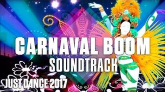 Just Dance 2017 (Soundtrack) Carnaval Boom by Latino Sunset
