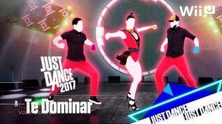 Just Dance 2017 - Te Dominar