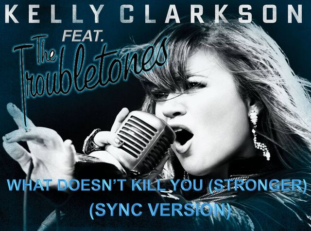 File:Kelly Clarkson feat. The Troubletones- What Doesn't Kill You (Stronger) (Sync Version) title card.jpg