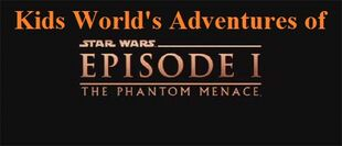 Kids World's Adventures of Star Wars Episode I The Phantom Menace