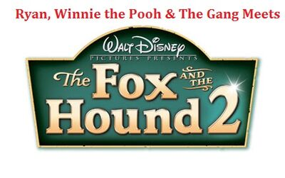 Ryan, Winnie the Pooh & The Gang Meets The Fox and The Hound 2