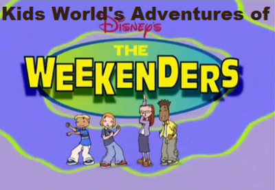 Kids World's Adventures of The Weekenders