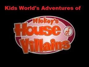 Kids World's Adventures of Mickey's House of Villains