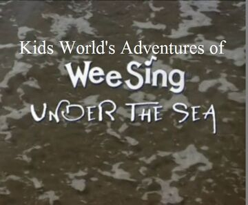 Kids World's Adventures of Wee Sing Under The Sea