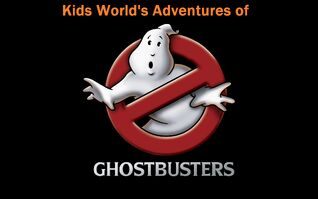 Kids World's Adventures of Ghostbusters