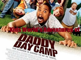 Kids World's Adventures of Daddy Day Camp