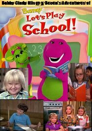 Bobby Cindy Oliver & Becca's Adventures of Barney's Let's Play School