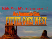 Kids World's Adventures of An American Tail- Fievel Goes West