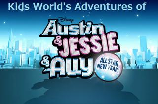 Kids World's Adventures of Austin & Jessie & Ally All Star New Year