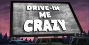 45-2 - Drive-In Me Crazy
