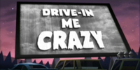 Drive-In Me Crazy