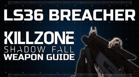 LS36 Breacher - Killzone Shadow Fall Weapon Guide