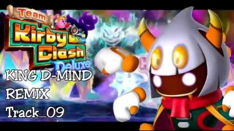 """(Team Kirby Clash Deluxe REMIX) """"Royalty of the Mind"""" King D-Mind Boss"""