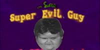 The Super Evil Guy Super Show
